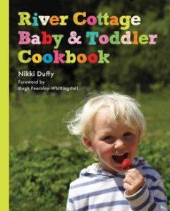 River Cottage Baby & Toddler Cookbook